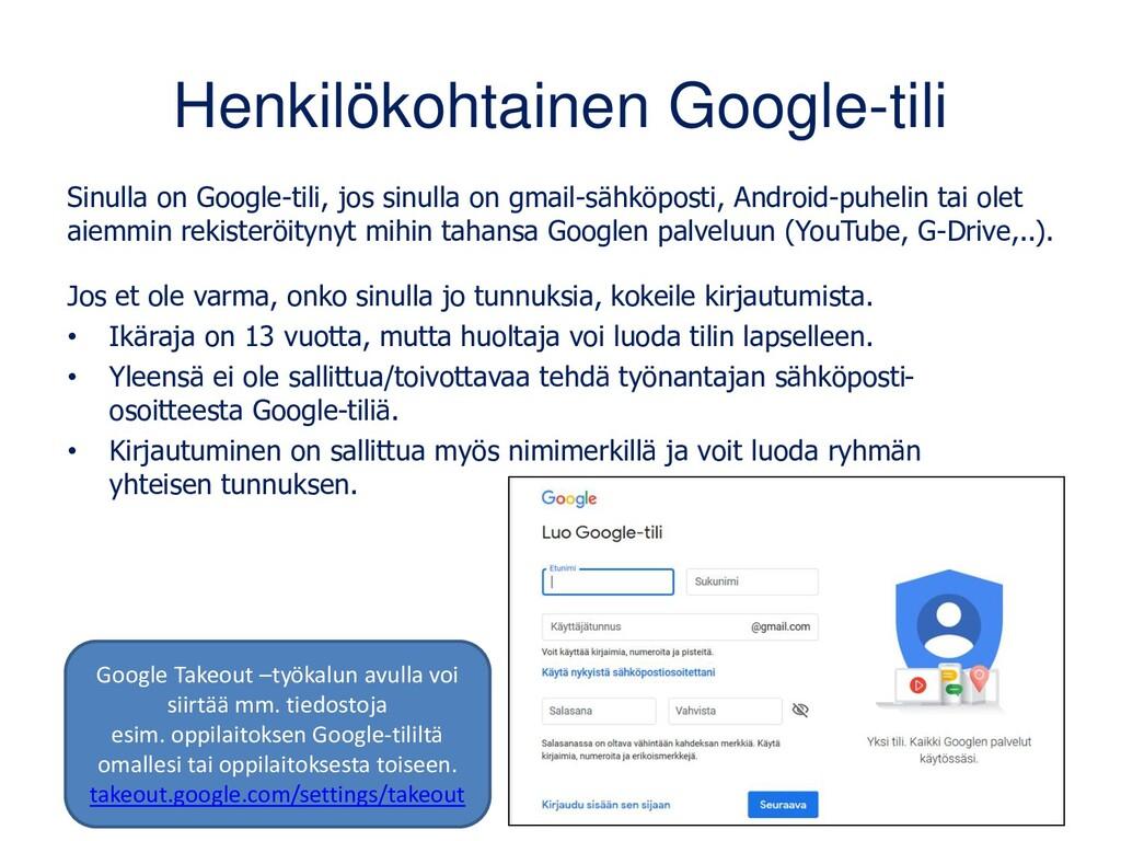 Kirjaudu sisään: www.google.fi Voit kirjautua G...