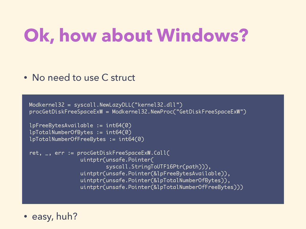 Ok, how about Windows? • No need to use C struc...