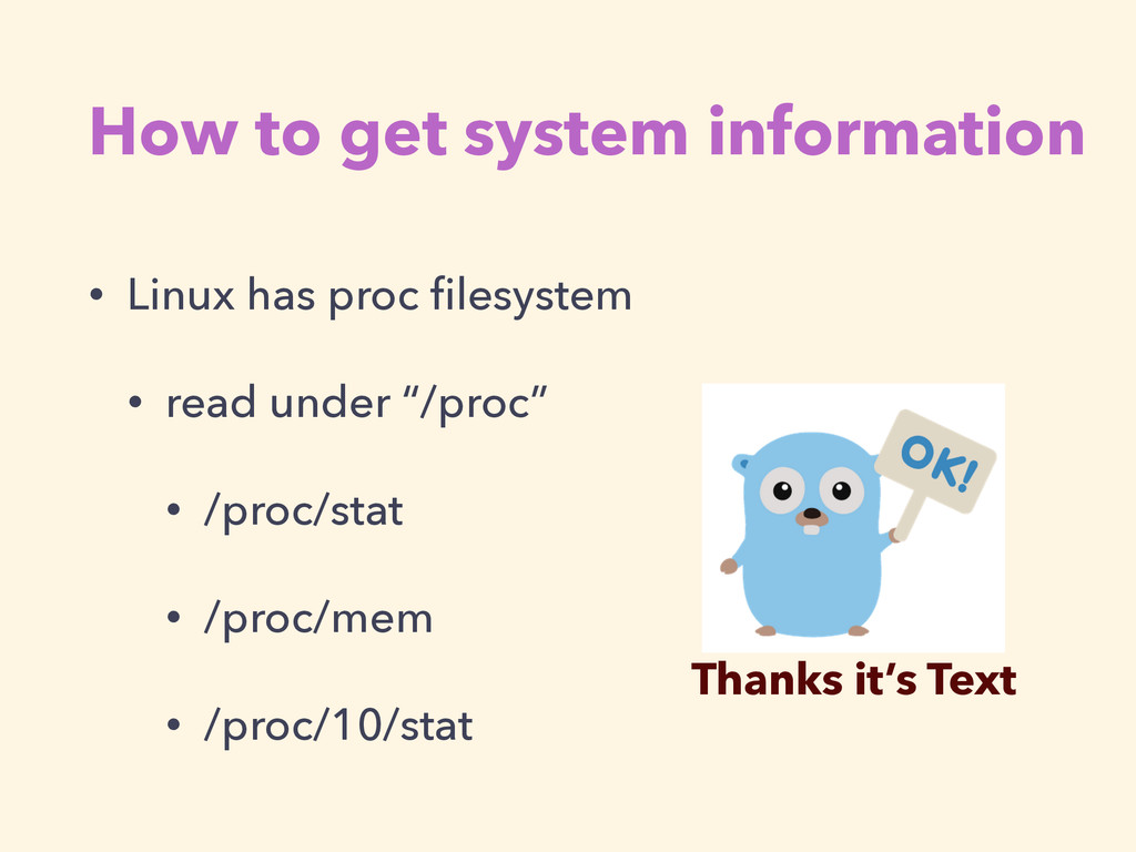 How to get system information • Linux has proc ...