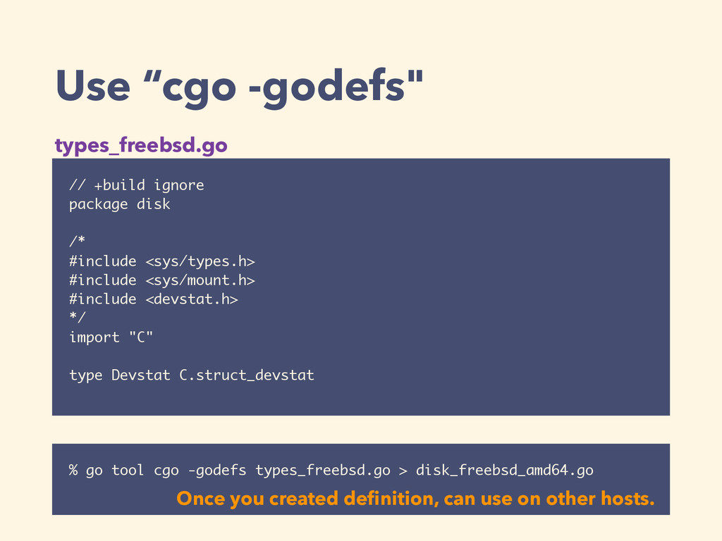 """Use """"cgo -godefs"""" // +build ignore package disk..."""