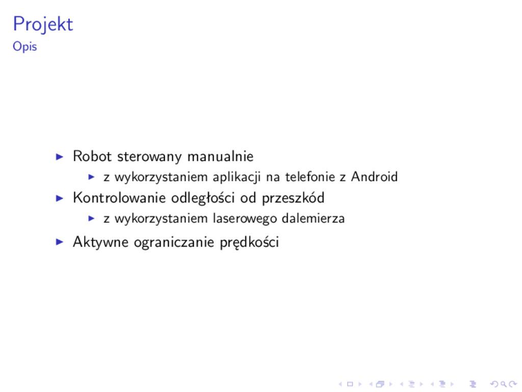 Projekt Opis Robot sterowany manualnie z wykorz...