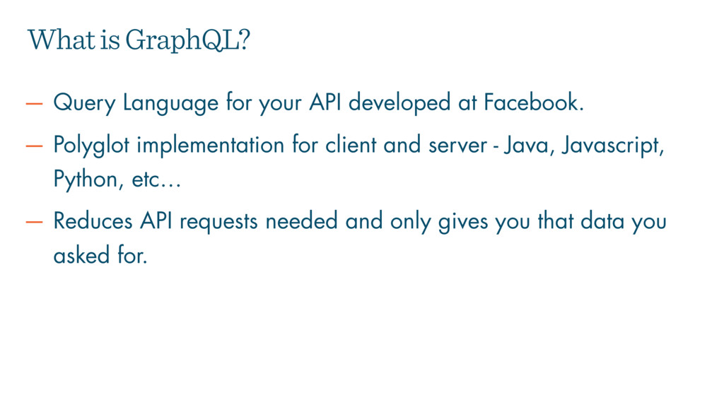 — Query Language for your API developed at Face...