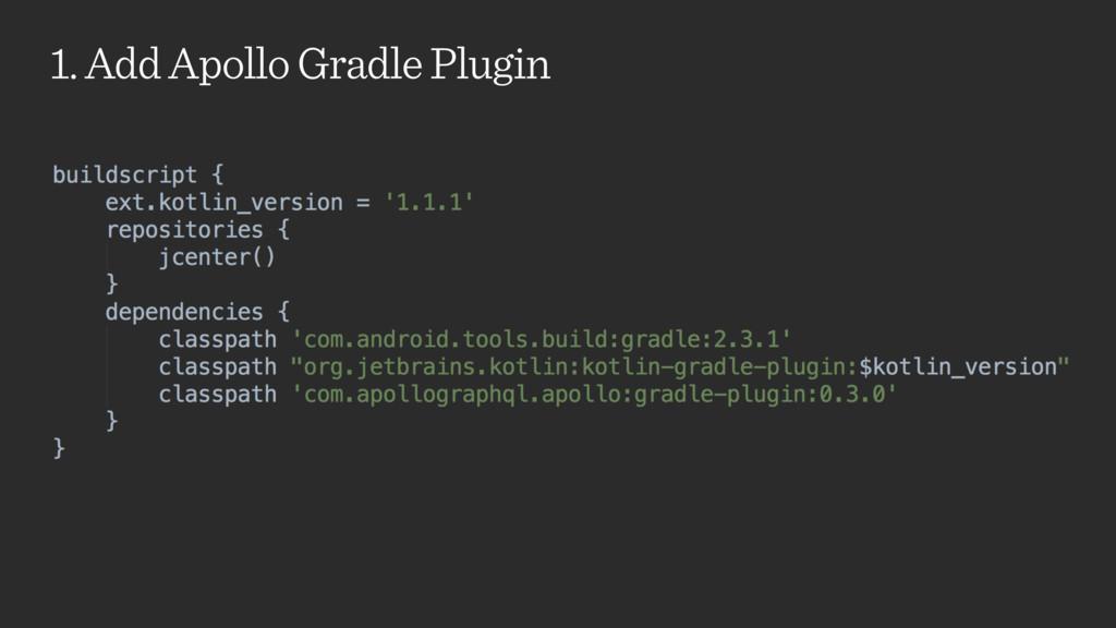1. Add Apollo Gradle Plugin