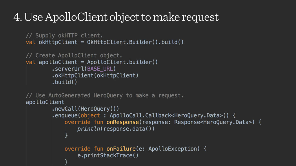 4. Use ApolloClient object to make request