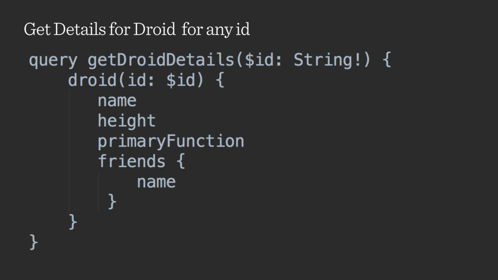 Get Details for Droid for any id