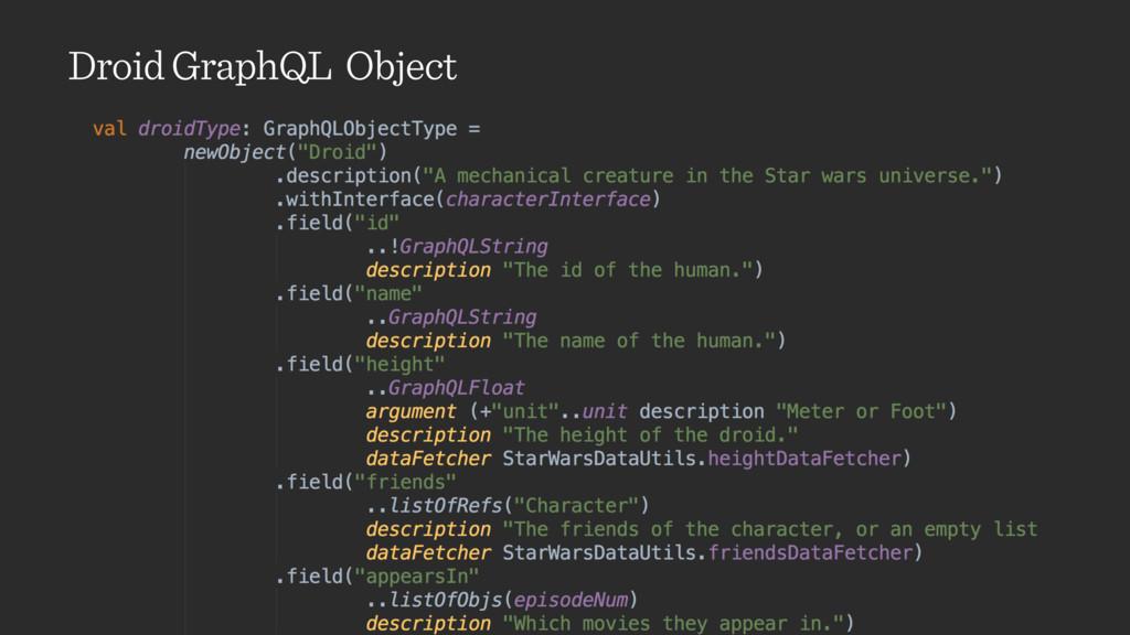 Droid GraphQL Object