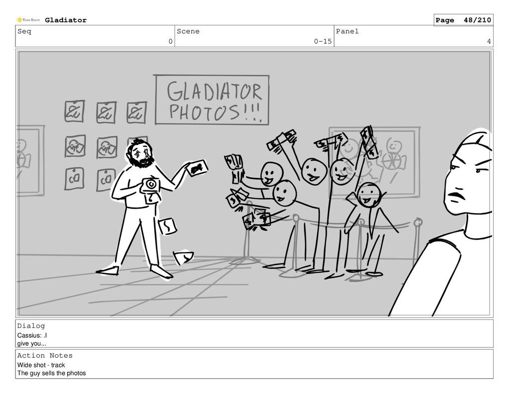 Seq 0 Scene 0-15 Panel 4 Dialog Cassius: .I giv...