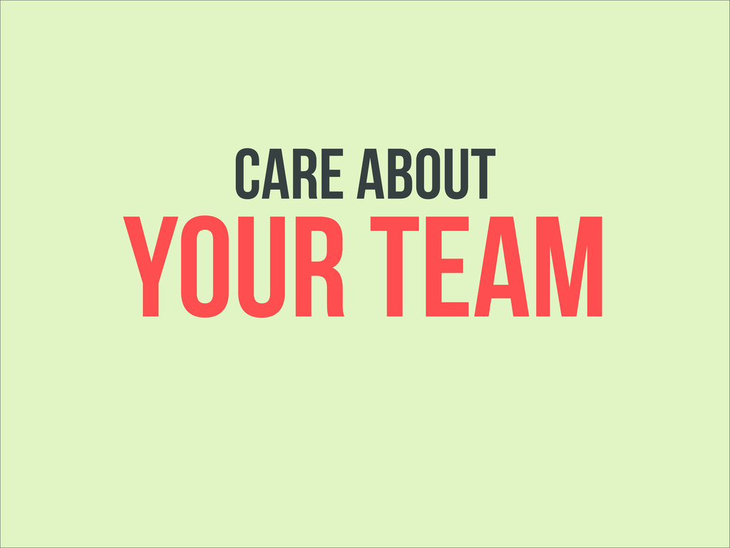 YOUR TEAM care about