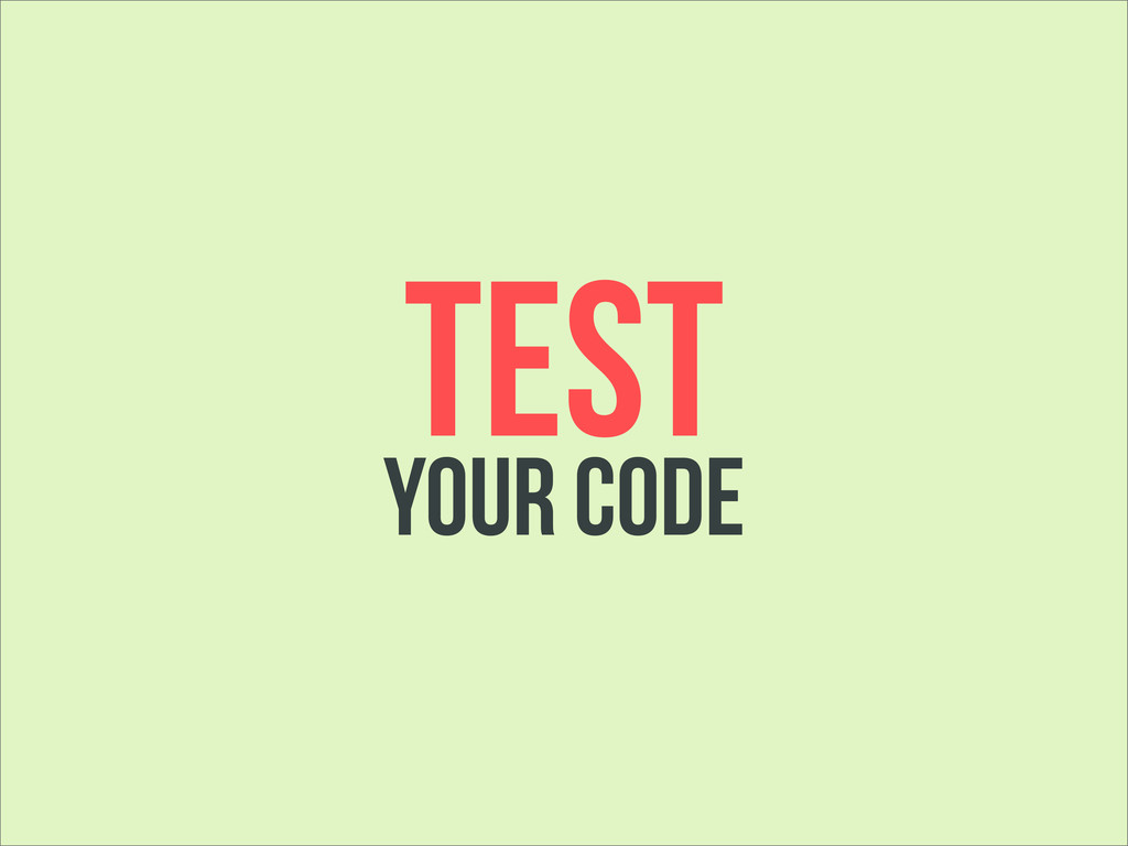 YOUR CODE TEST