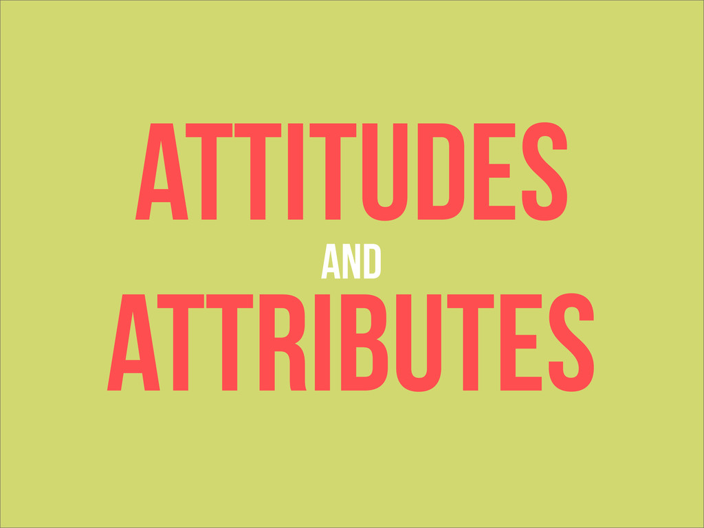 Attitudes Attributes And