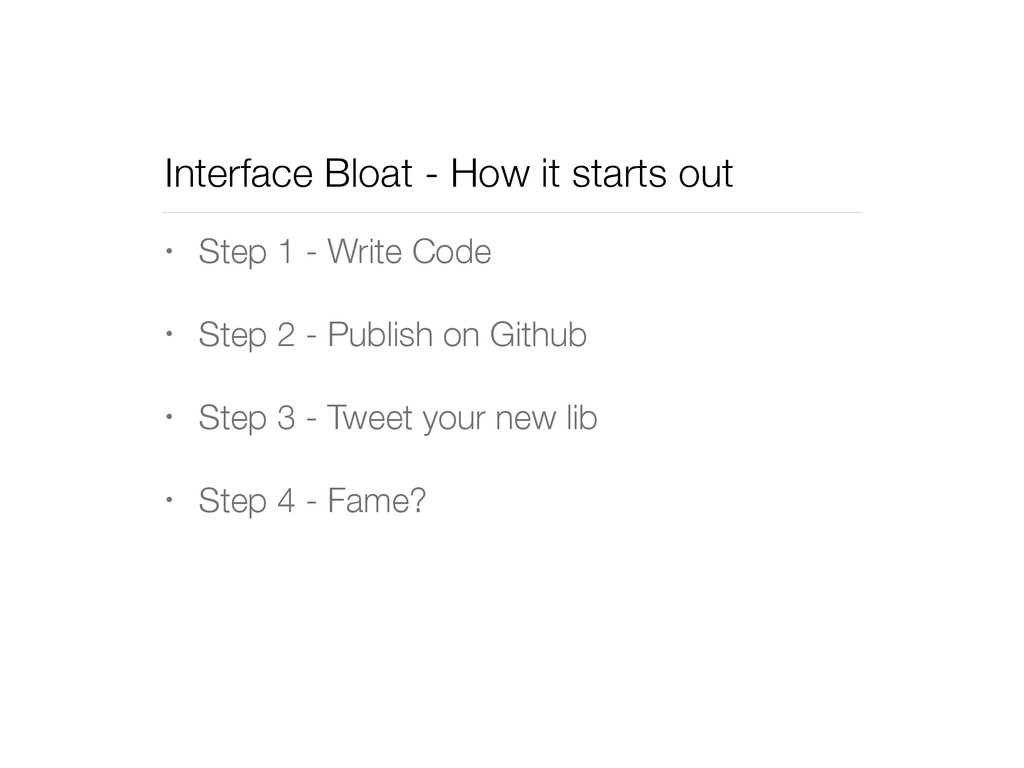 Interface Bloat - How it starts out • Step 1 - ...