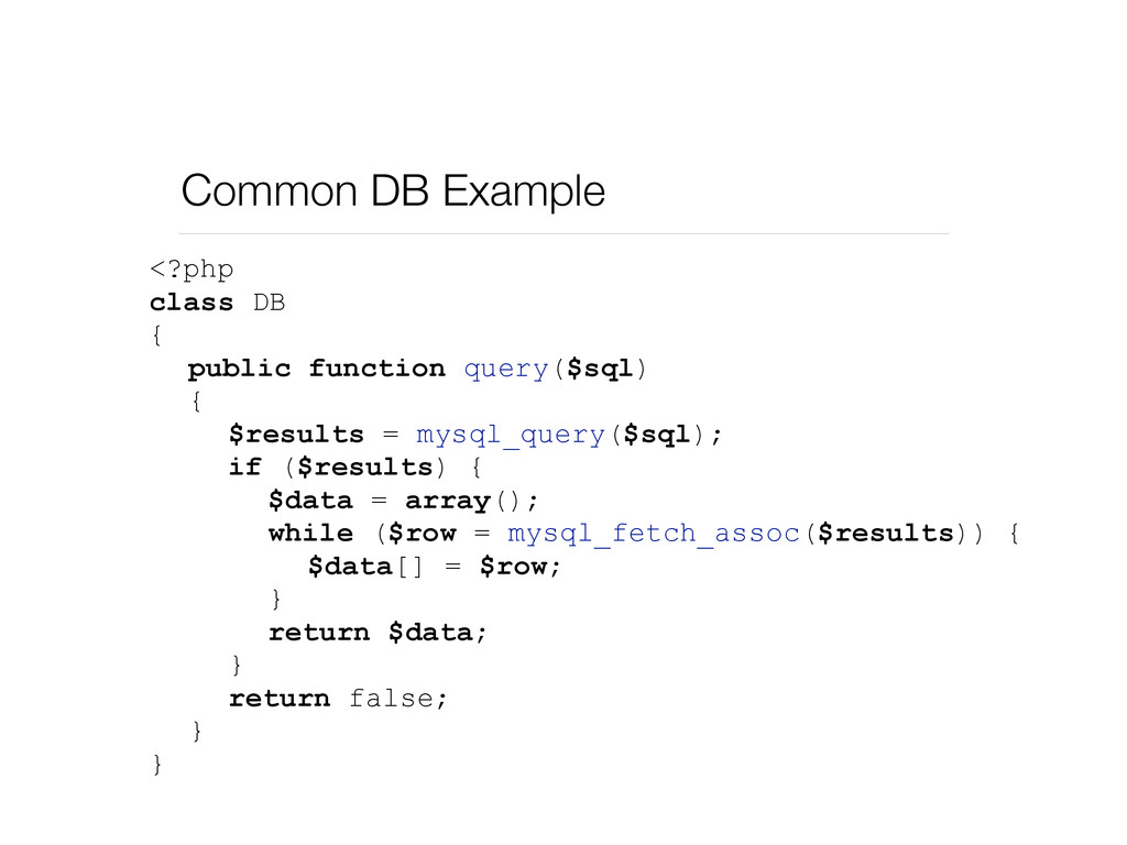 Common DB Example <?php class DB { public funct...