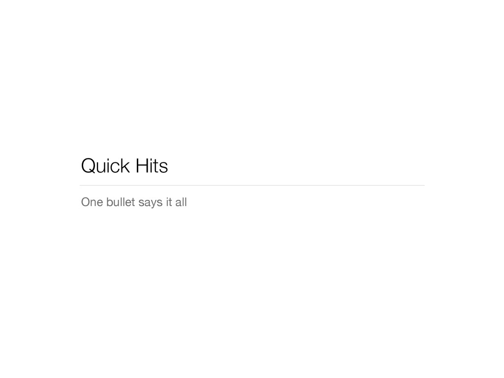 Quick Hits One bullet says it all