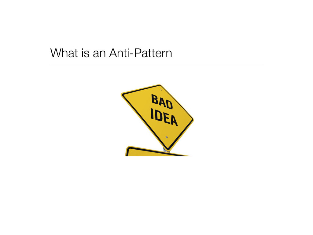 What is an Anti-Pattern