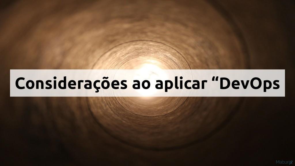 """Considerações ao aplicar """"DevOps"""