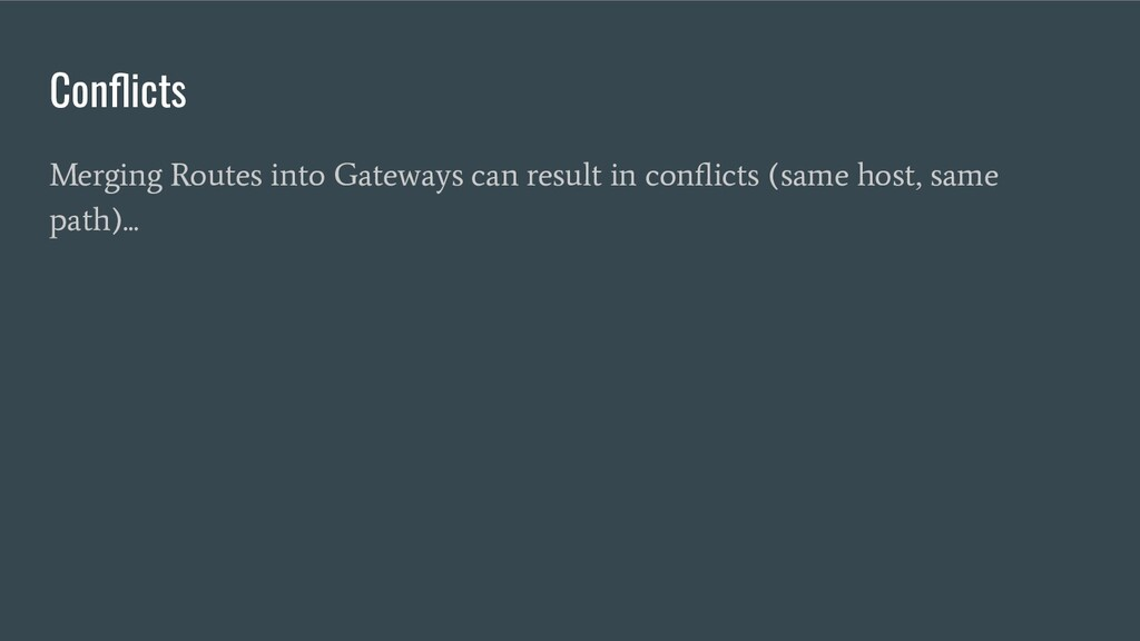 Conflicts Merging Routes into Gateways can resul...