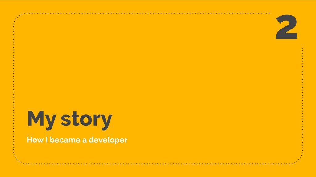My story How I became a developer 2