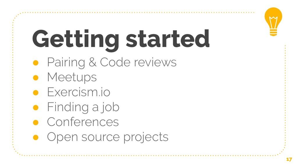 ● Pairing & Code reviews ● Meetups ● Exercism.i...