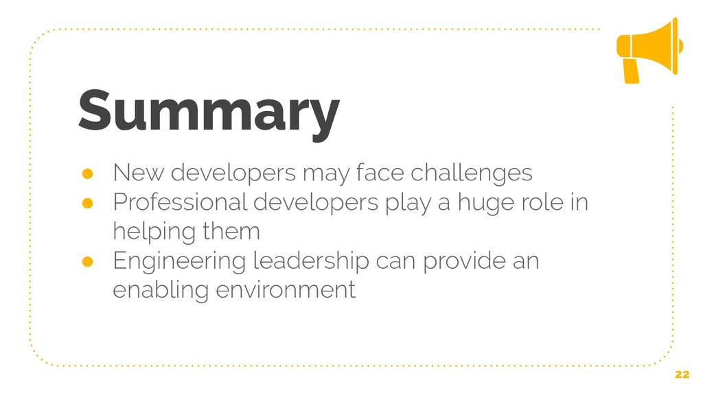 Summary ● New developers may face challenges ● ...