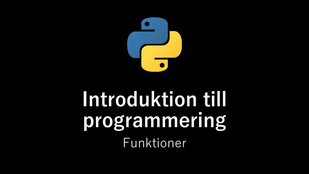 Introduktion till programmering Funktioner