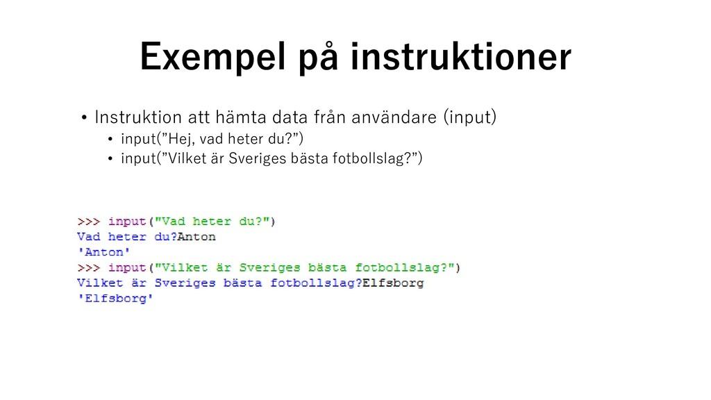 Exempel på instruktioner • Instruktion att hämt...