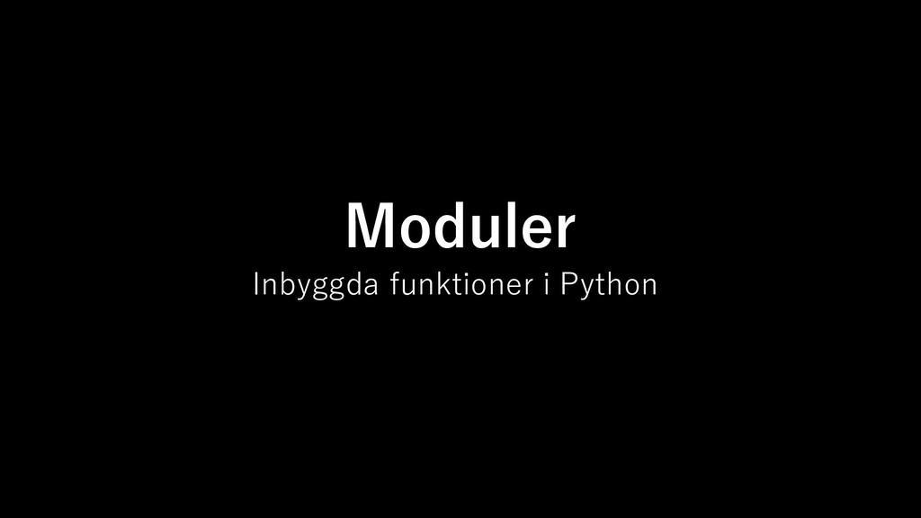 Moduler Inbyggda funktioner i Python