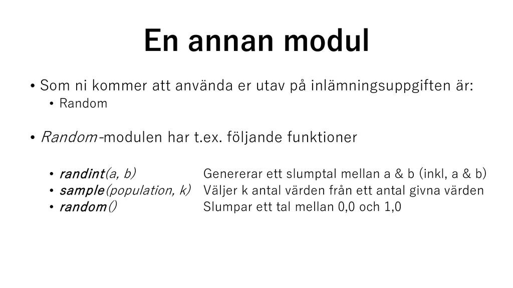 En annan modul • Som ni kommer att använda er u...