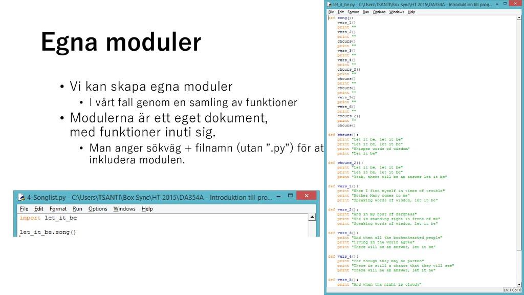 Egna moduler • Vi kan skapa egna moduler • I vå...