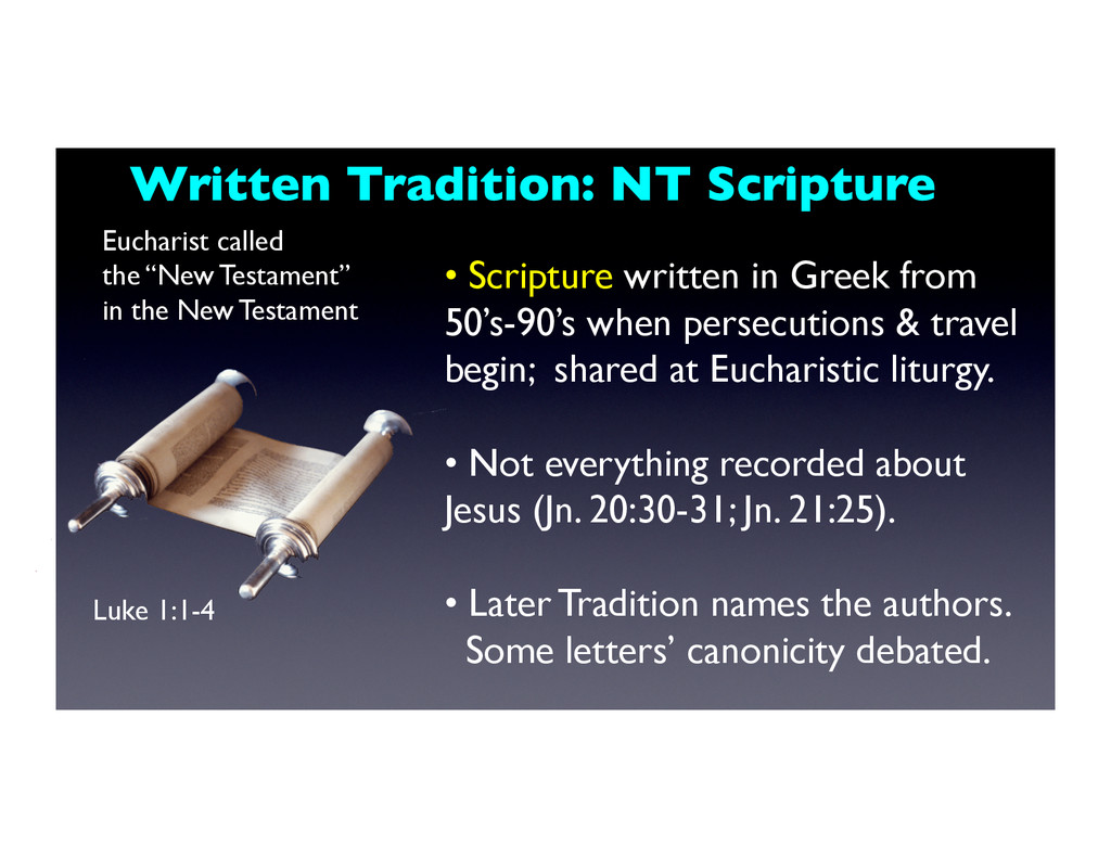 •  Scripture written in Greek from 50's-90's wh...