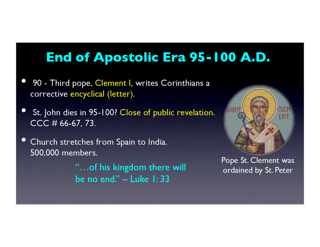 End of Apostolic Era 95-100 A.D. 	 