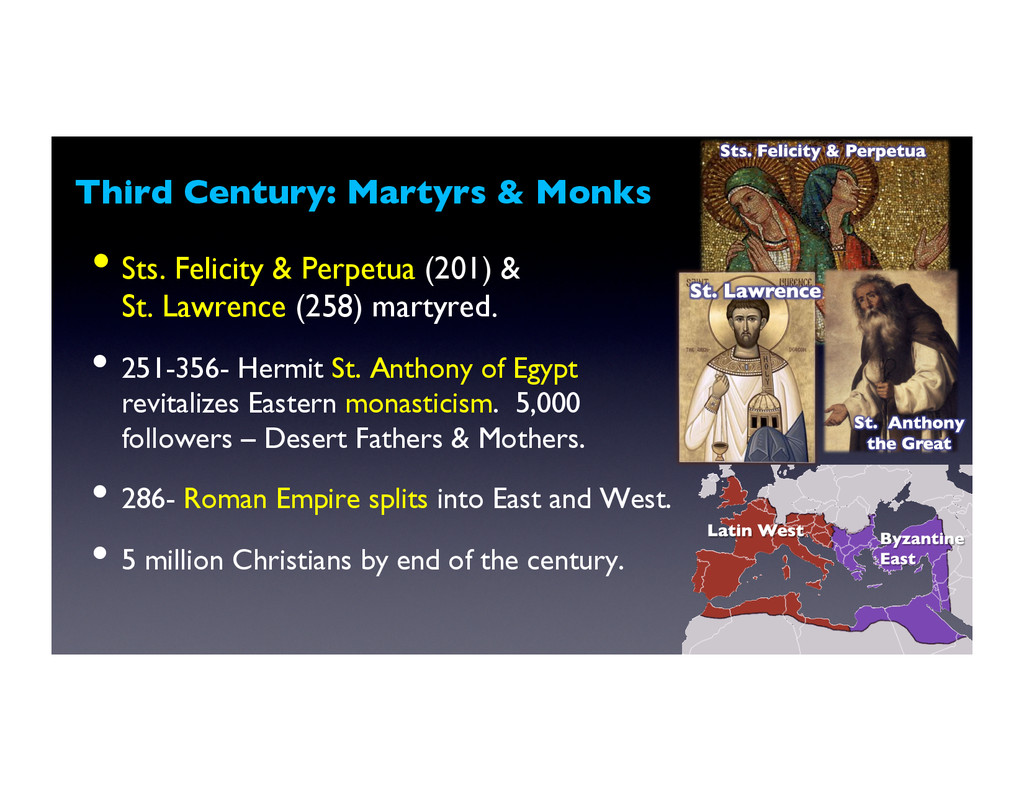 Third Century: Martyrs & Monks