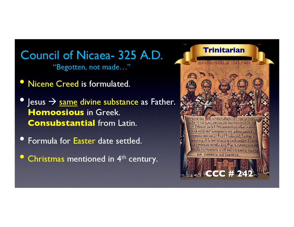 Council of Nicaea- 325 A.D.