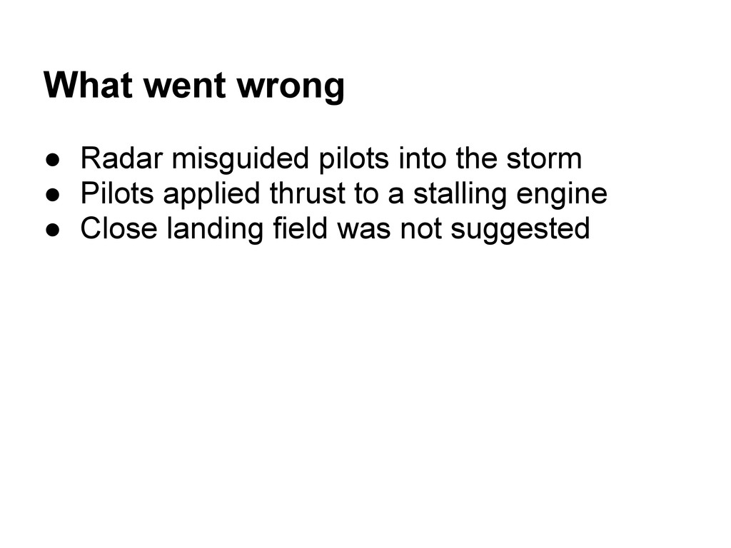 What went wrong ● Radar misguided pilots into t...