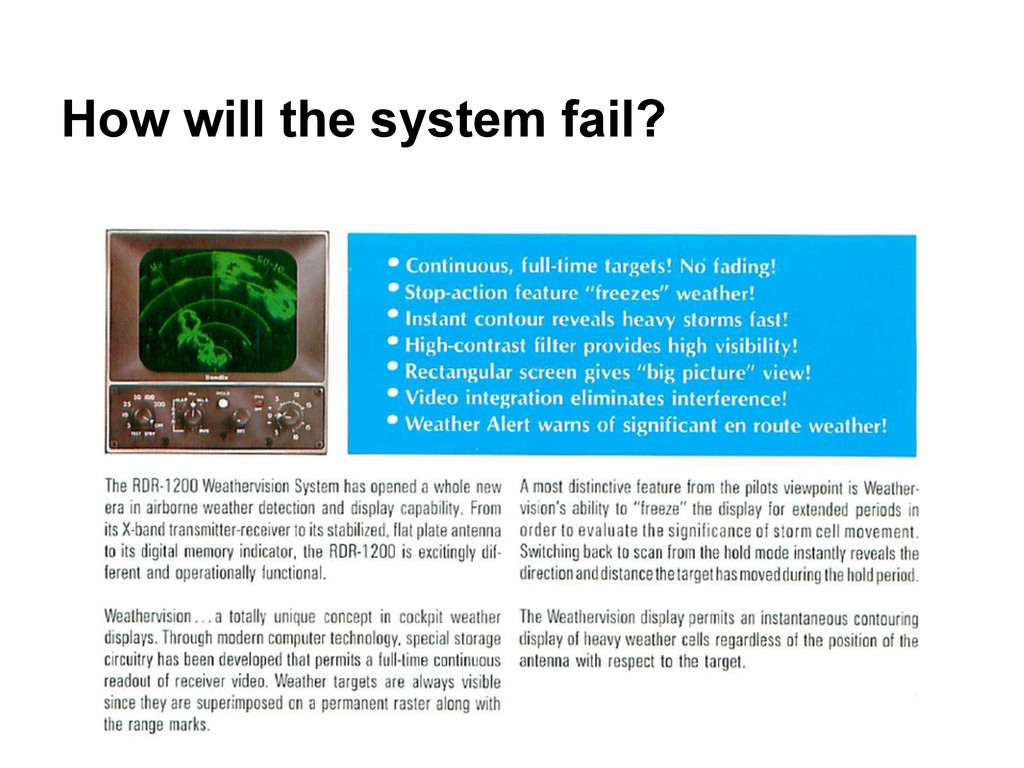 How will the system fail?