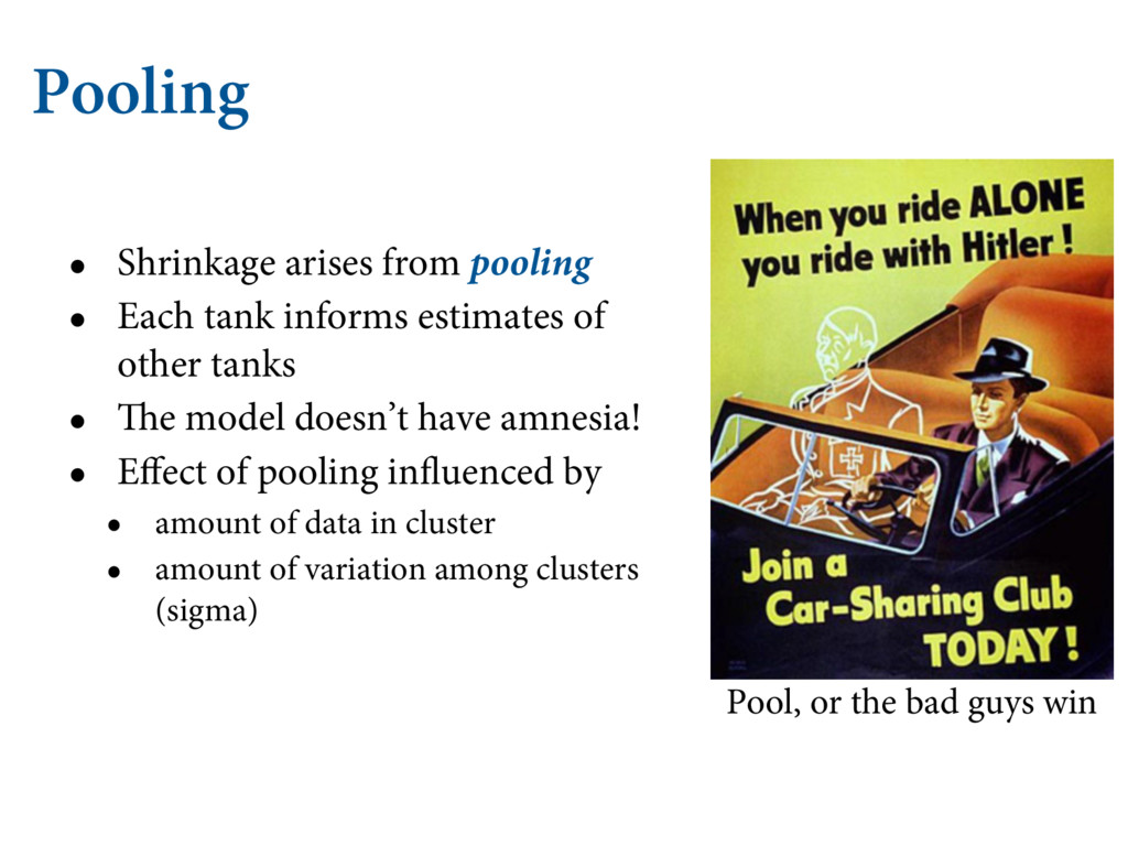 Pooling • Shrinkage arises from pooling • Each ...