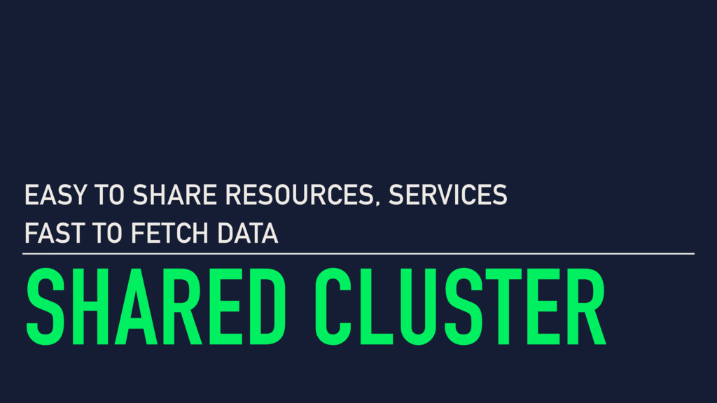 SHARED CLUSTER EASY TO SHARE RESOURCES, SERVICE...