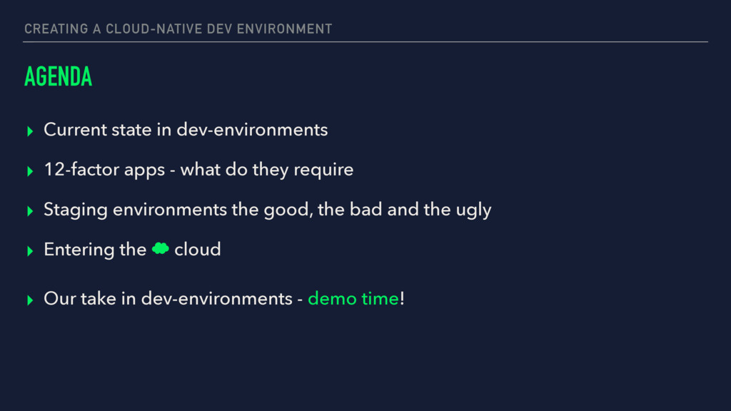 CREATING A CLOUD-NATIVE DEV ENVIRONMENT AGENDA ...