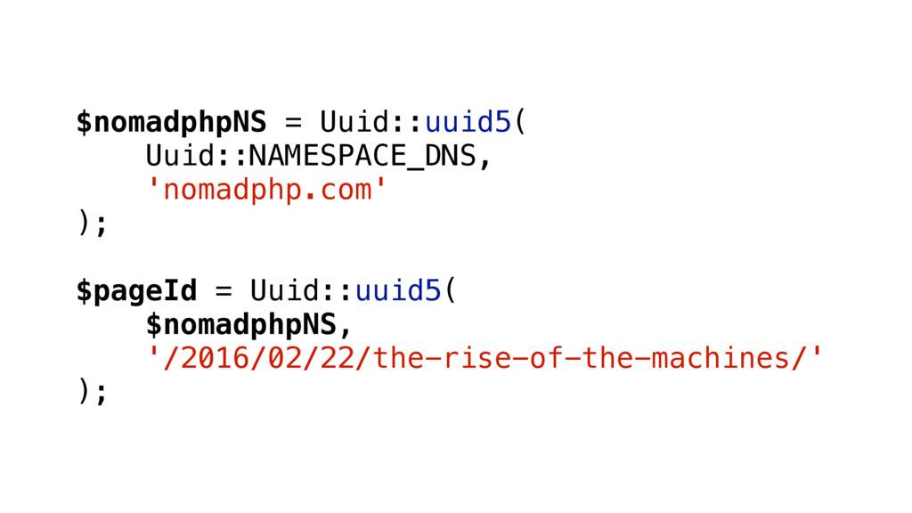 $nomadphpNS = Uuid::uuid5( Uuid::NAMESPACE_DNS,...
