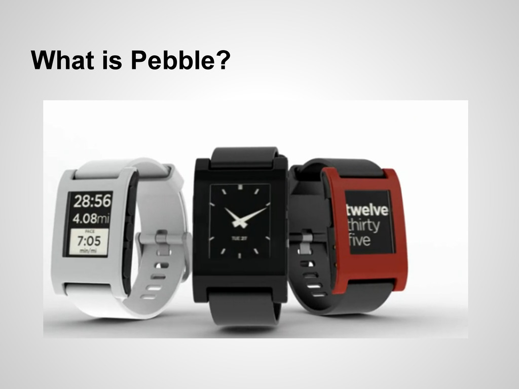 What is Pebble?