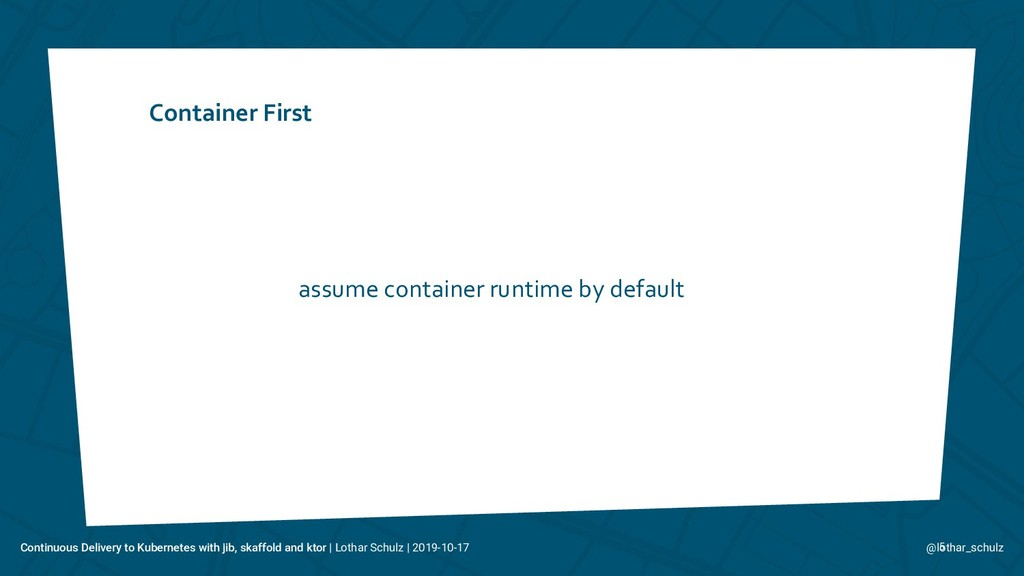 Container First 5 assume container runtime by d...