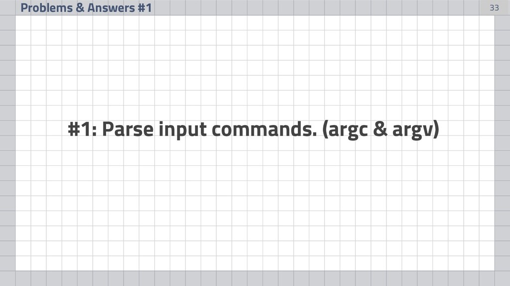 33 Problems & Answers #1 #1: Parse input comman...