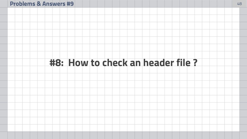 48 Problems & Answers #9 #8: How to check an he...