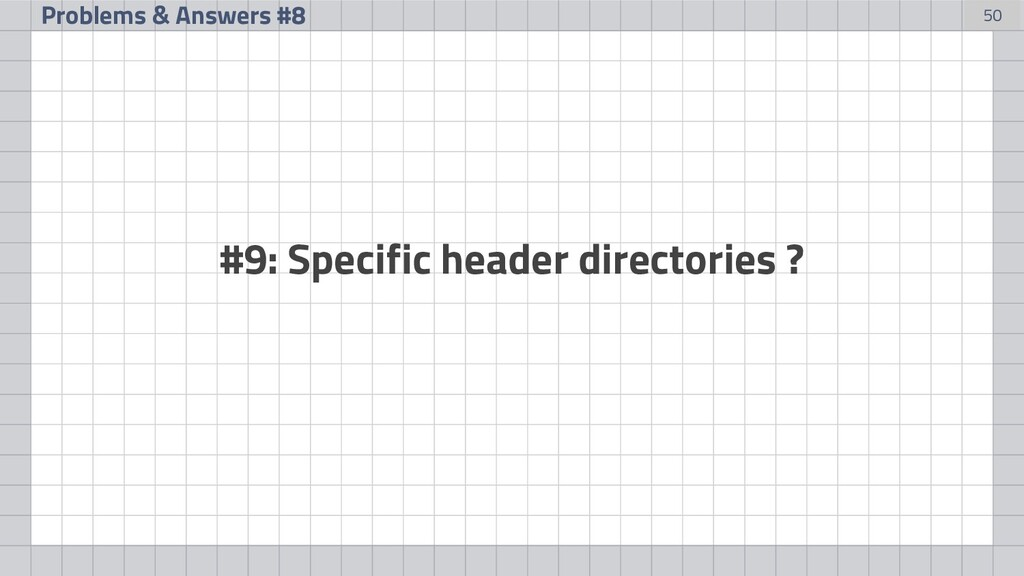 50 Problems & Answers #8 #9: Specific header di...