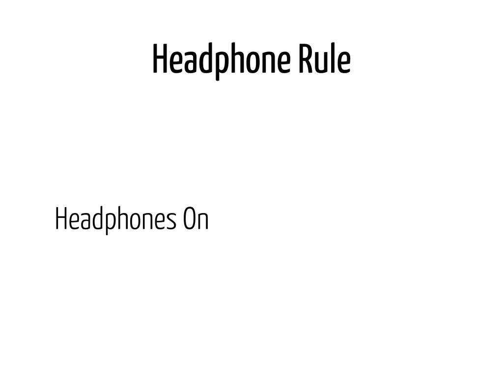 Headphone Rule Headphones On