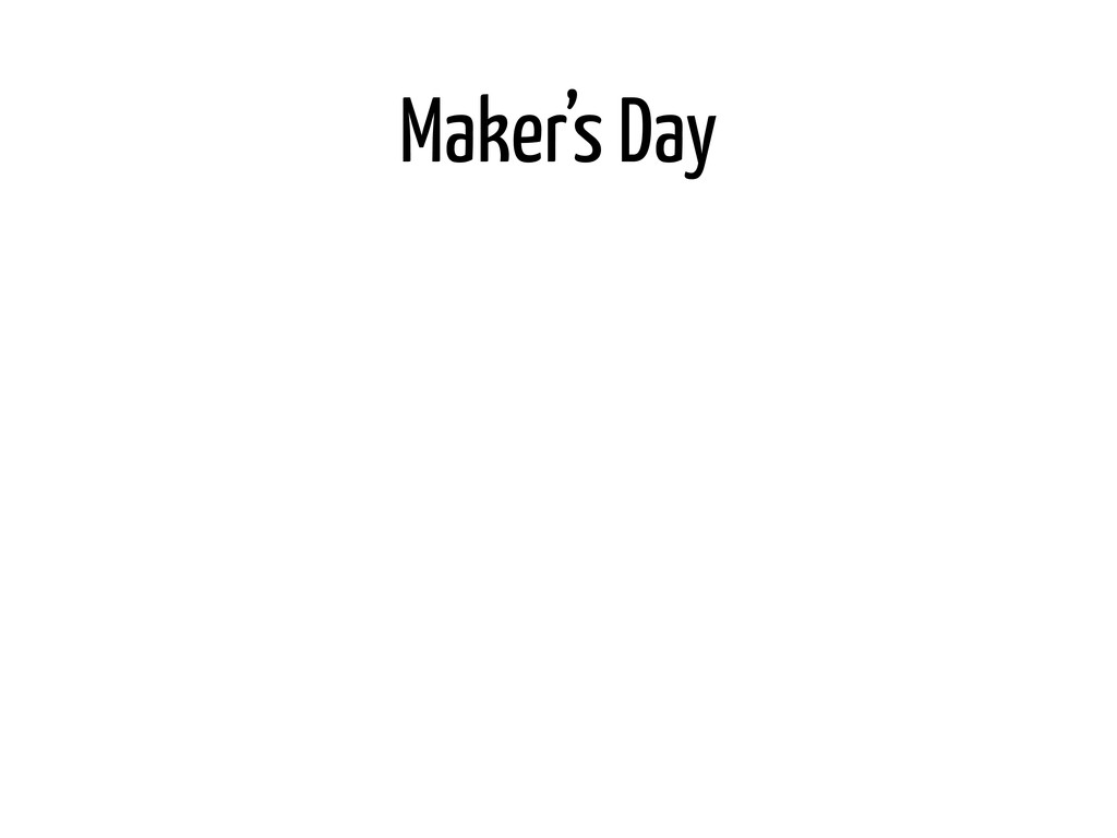 Maker's Day