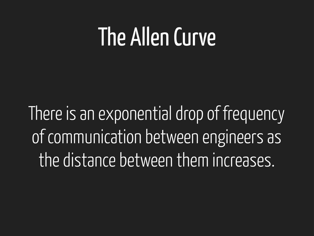The Allen Curve There is an exponential drop of...