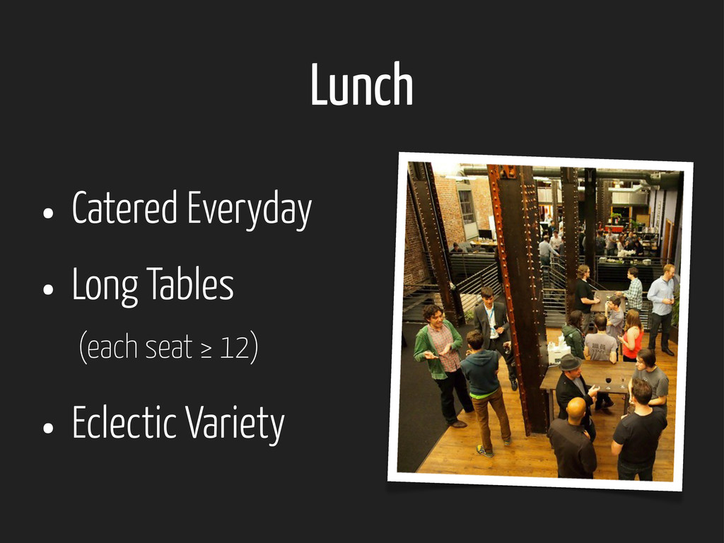 Lunch • Catered Everyday • Long Tables (each se...