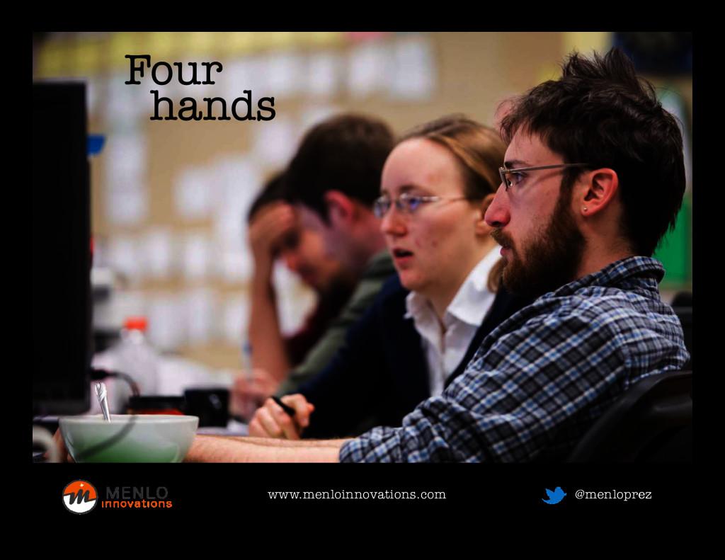 Four hands hands www.menloinnovations.com www.m...