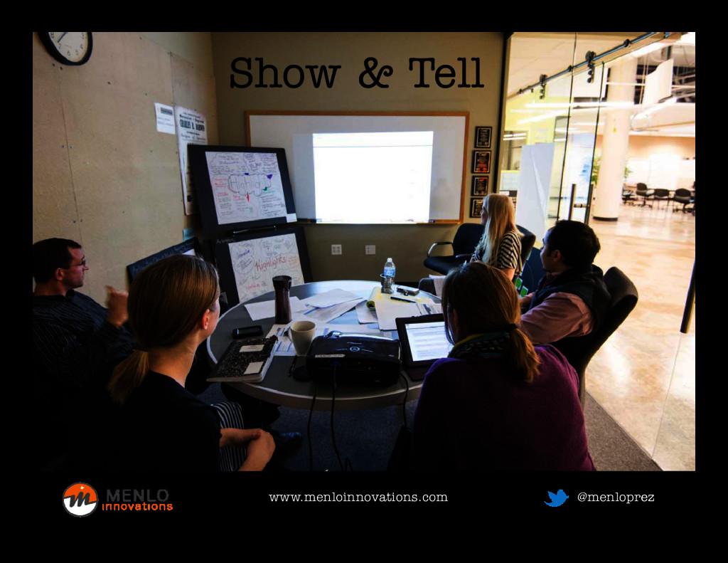 Show & Tell www.menloinnovations.com www.menloi...