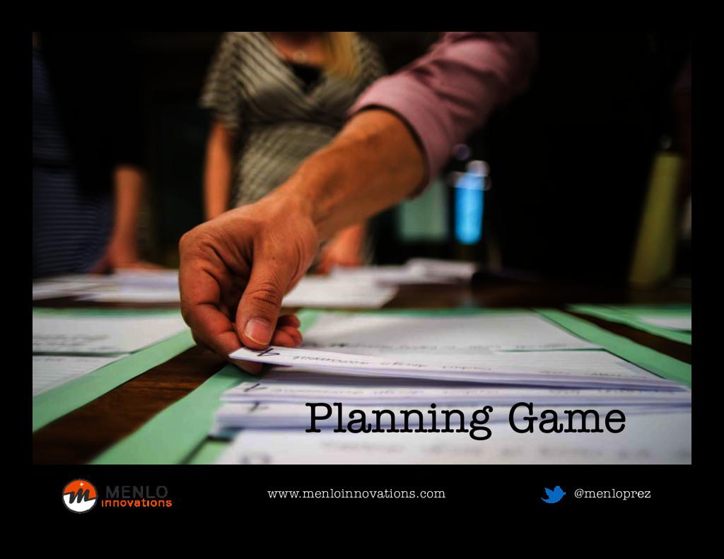 Planning Game www.menloinnovations.com www.menl...